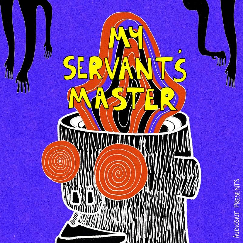 My Servant's Master | 20. August bis 02. September